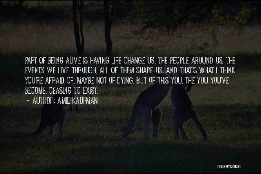 Change Is Part Of Life Quotes By Amie Kaufman