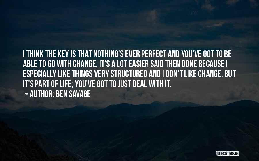 Change Is Part Of Life Quotes By Ben Savage