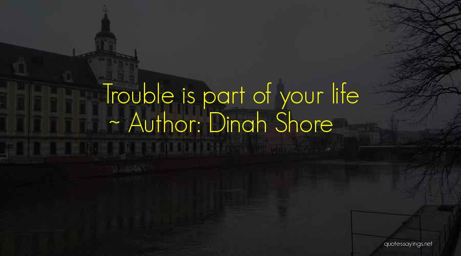 Change Is Part Of Life Quotes By Dinah Shore