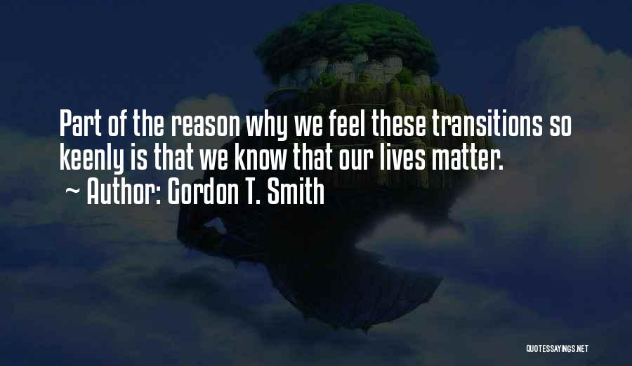 Change Is Part Of Life Quotes By Gordon T. Smith