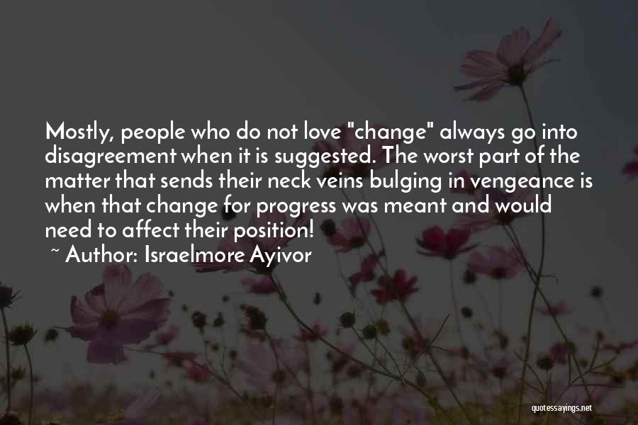 Change Is Part Of Life Quotes By Israelmore Ayivor