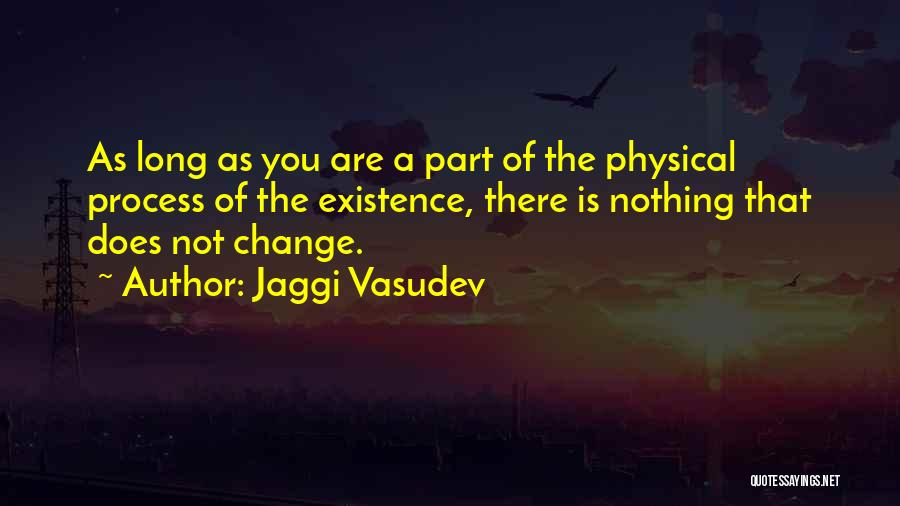 Change Is Part Of Life Quotes By Jaggi Vasudev