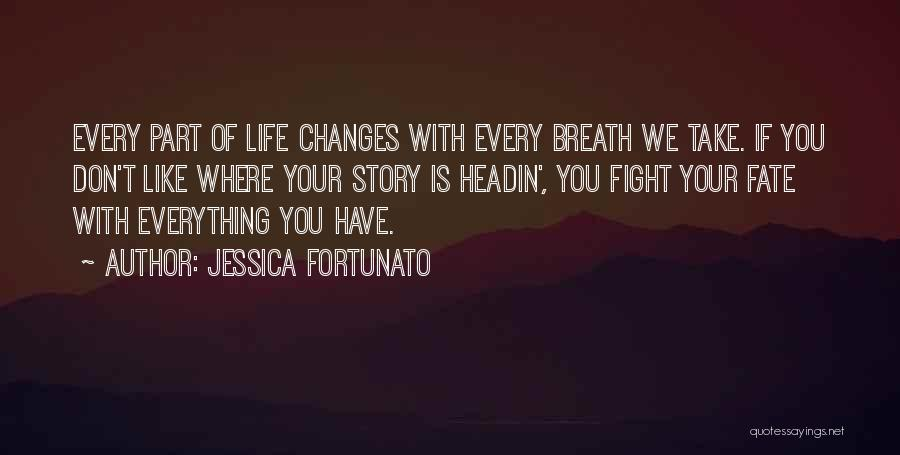 Change Is Part Of Life Quotes By Jessica Fortunato
