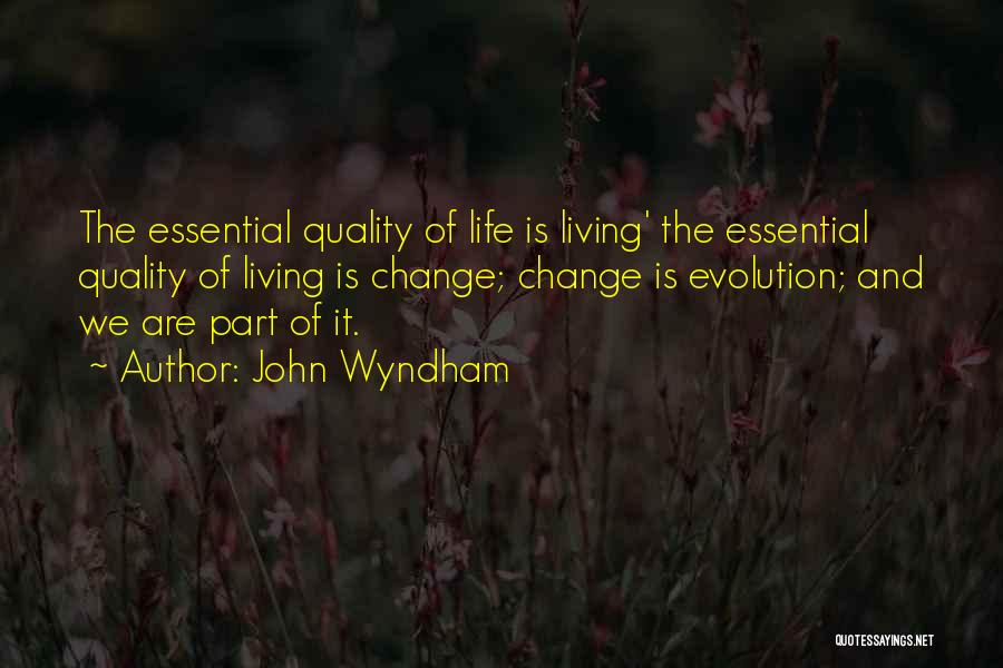 Change Is Part Of Life Quotes By John Wyndham