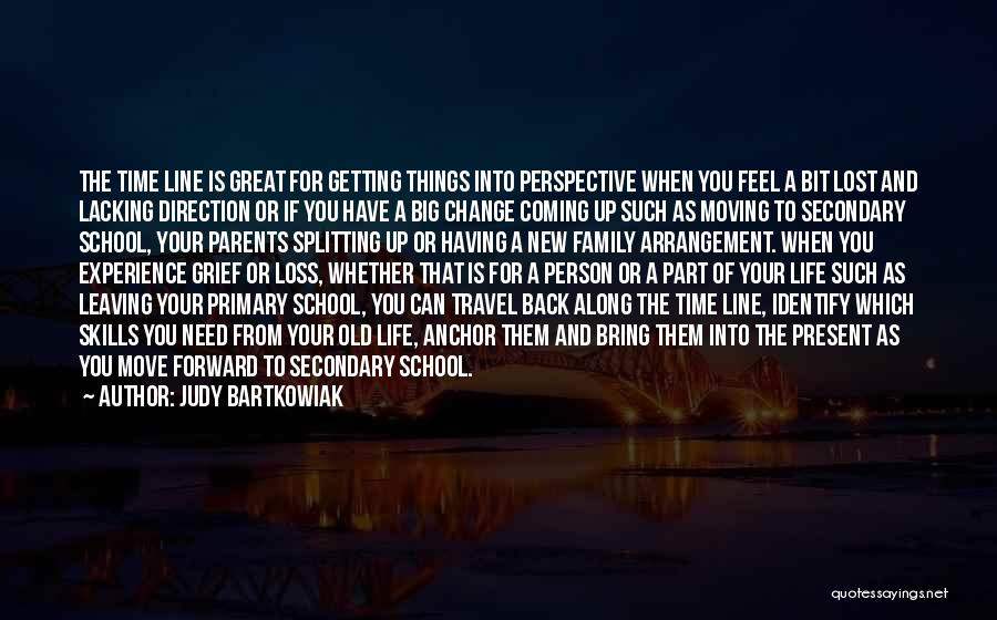 Change Is Part Of Life Quotes By Judy Bartkowiak