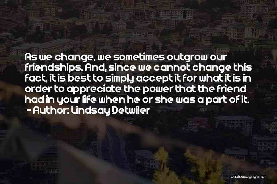 Change Is Part Of Life Quotes By Lindsay Detwiler