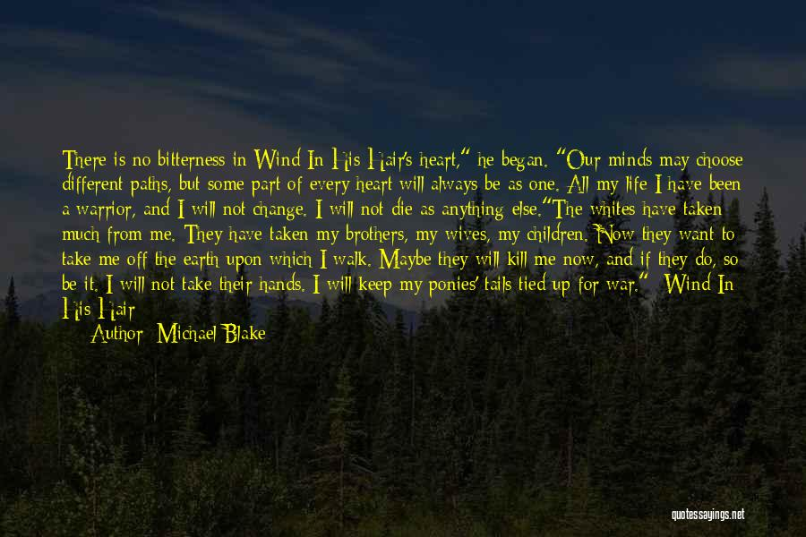 Change Is Part Of Life Quotes By Michael Blake