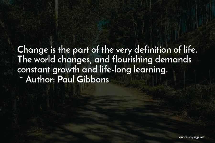 Change Is Part Of Life Quotes By Paul Gibbons