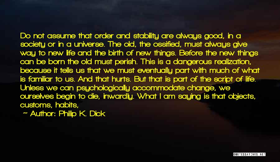 Change Is Part Of Life Quotes By Philip K. Dick