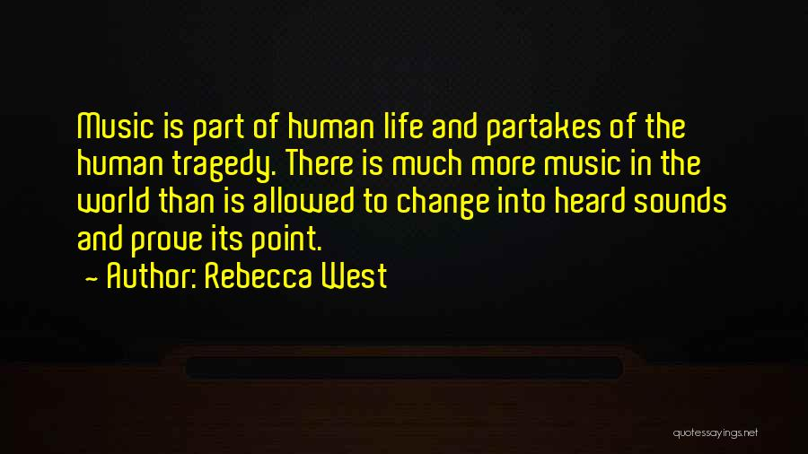 Change Is Part Of Life Quotes By Rebecca West
