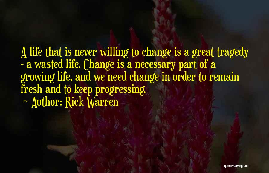 Change Is Part Of Life Quotes By Rick Warren