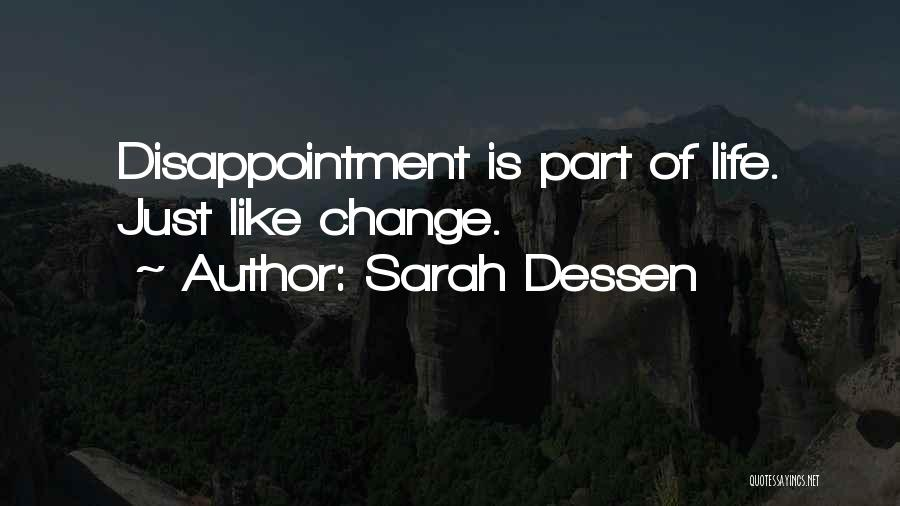 Change Is Part Of Life Quotes By Sarah Dessen