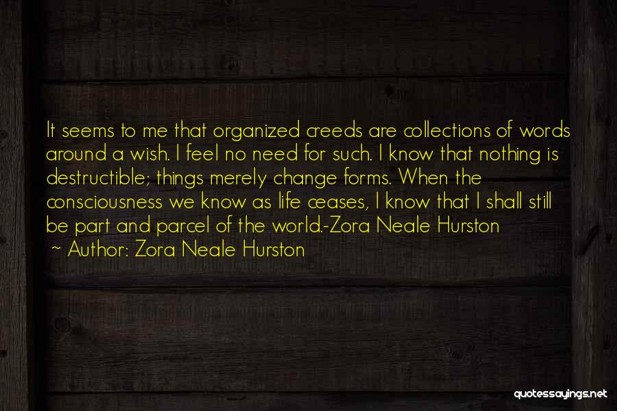Change Is Part Of Life Quotes By Zora Neale Hurston
