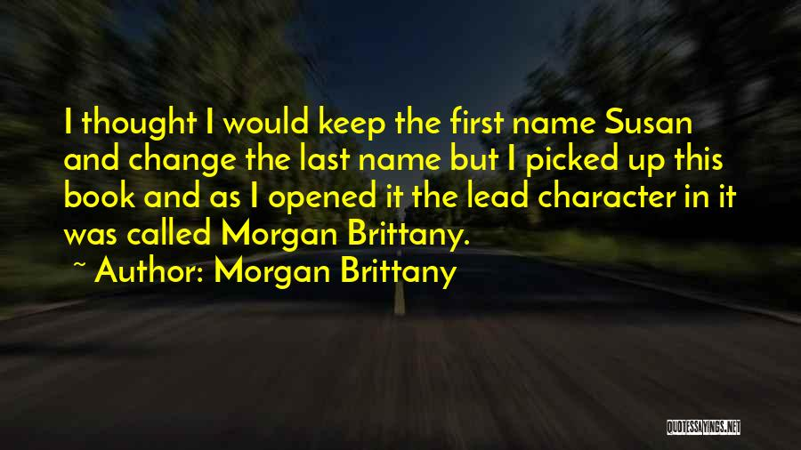 Change My Last Name Quotes By Morgan Brittany