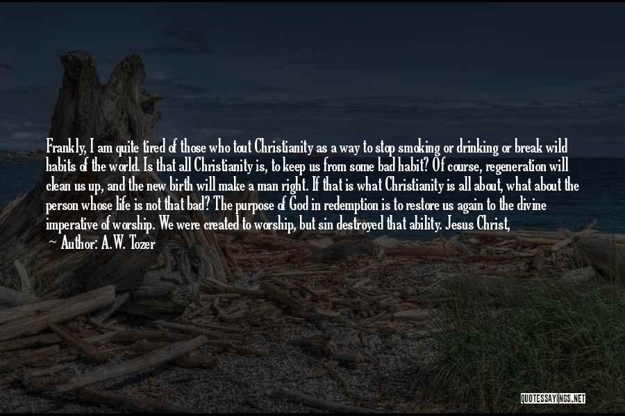Change My Way Quotes By A.W. Tozer