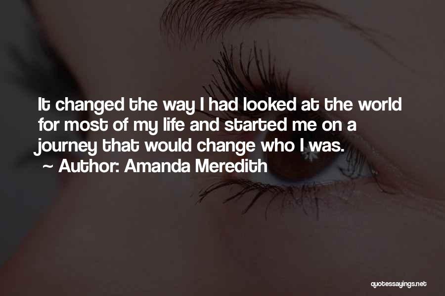 Change My Way Quotes By Amanda Meredith