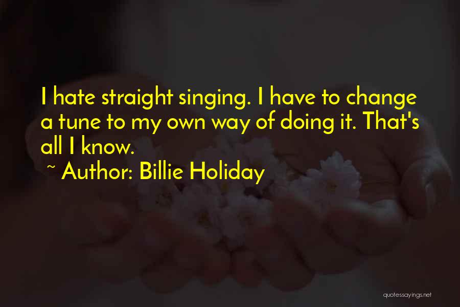 Change My Way Quotes By Billie Holiday