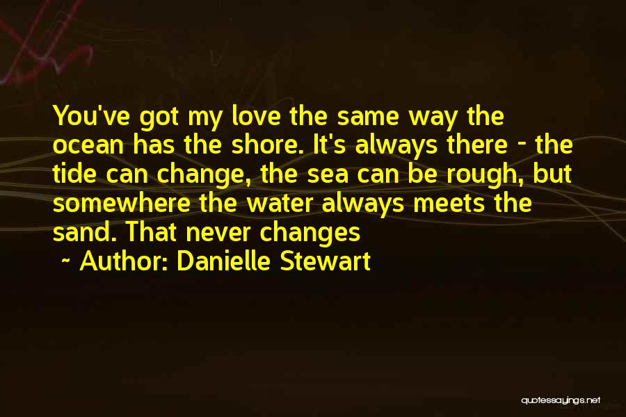 Change My Way Quotes By Danielle Stewart