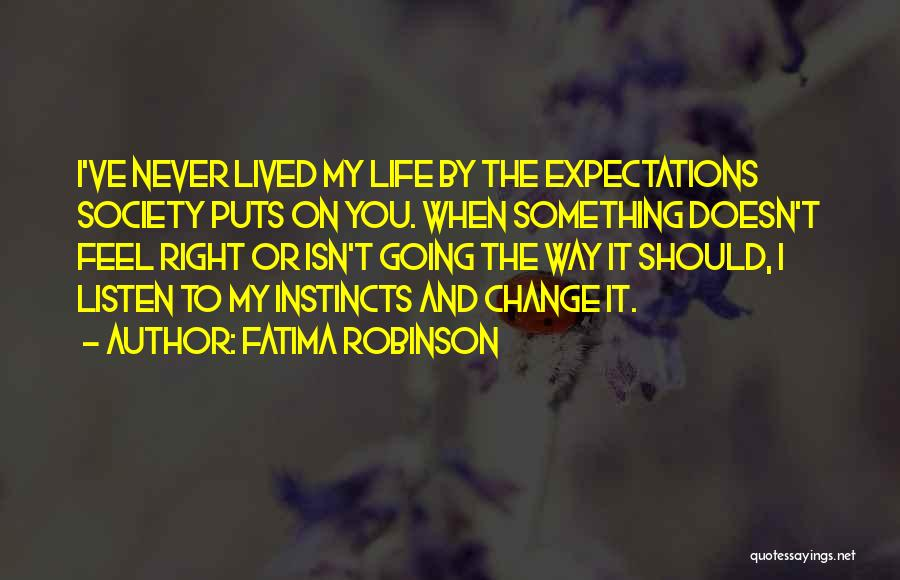 Change My Way Quotes By Fatima Robinson
