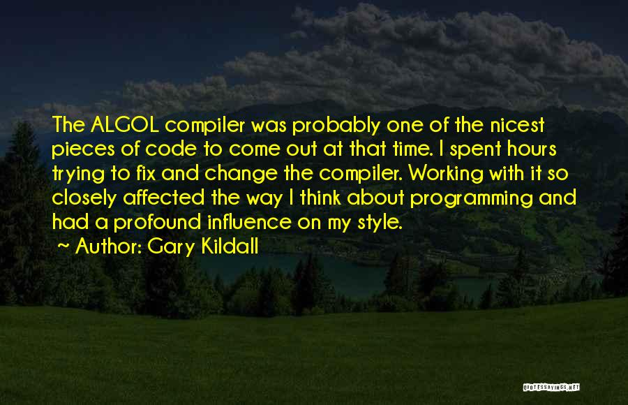 Change My Way Quotes By Gary Kildall