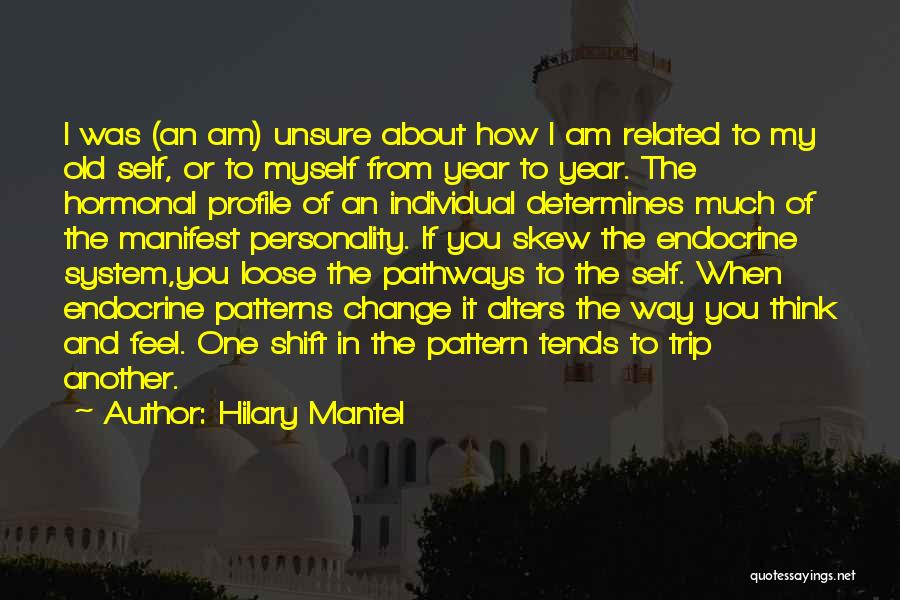Change My Way Quotes By Hilary Mantel
