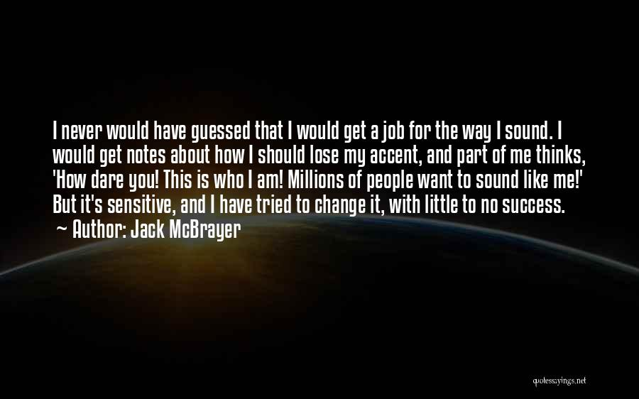 Change My Way Quotes By Jack McBrayer