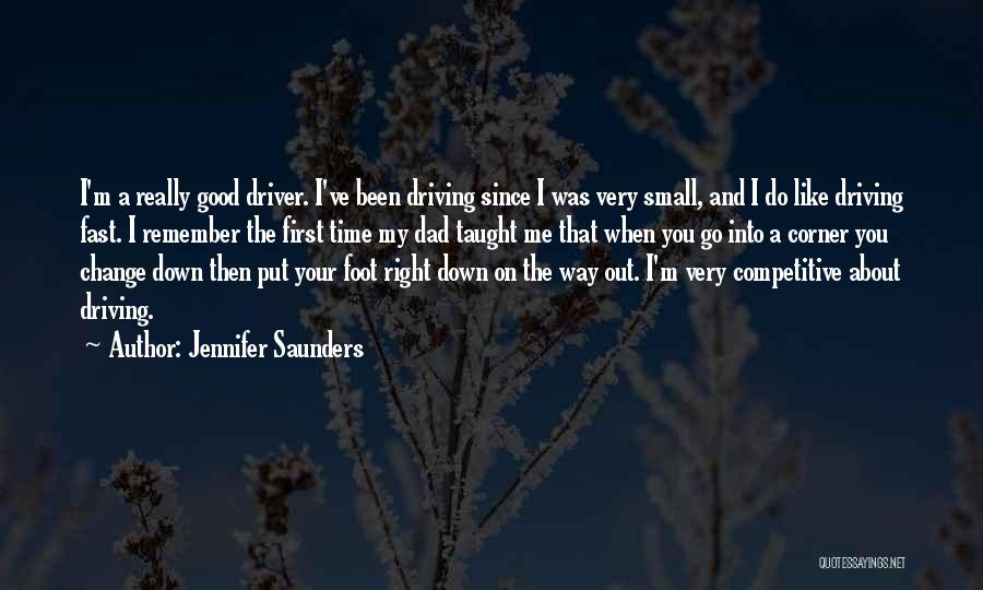 Change My Way Quotes By Jennifer Saunders
