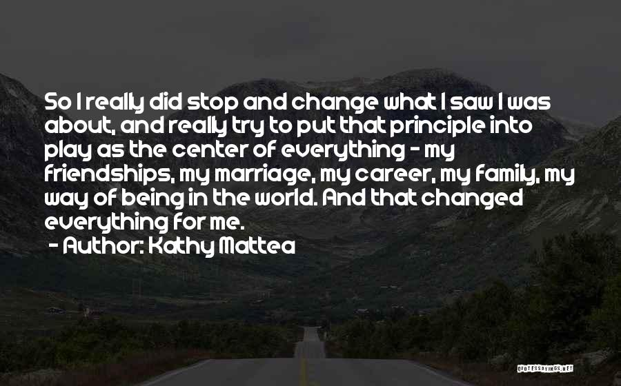Change My Way Quotes By Kathy Mattea