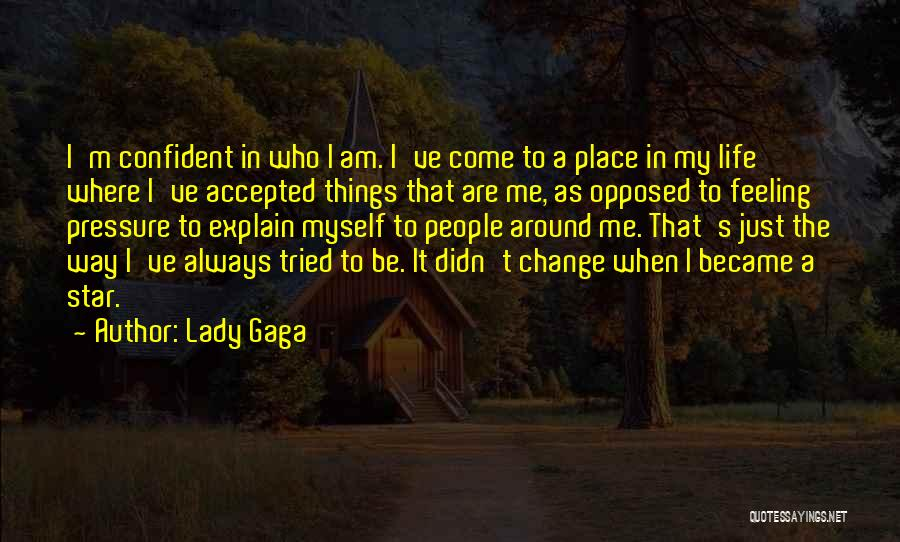 Change My Way Quotes By Lady Gaga