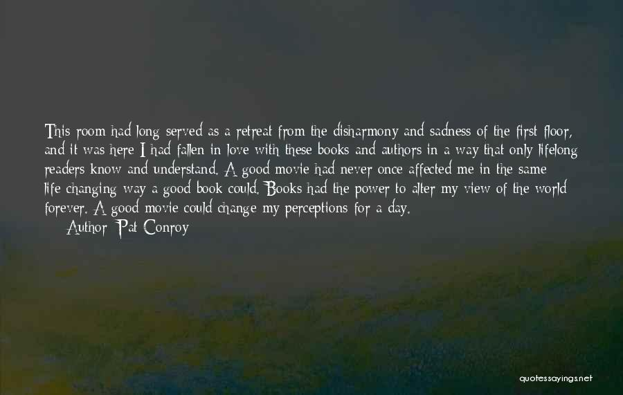 Change My Way Quotes By Pat Conroy