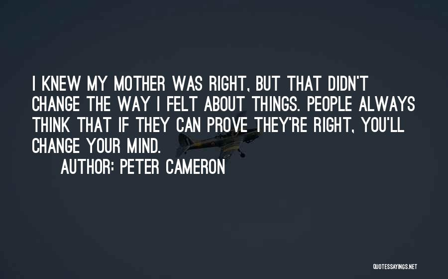 Change My Way Quotes By Peter Cameron