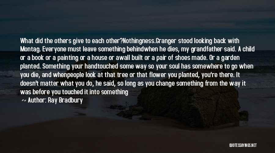Change My Way Quotes By Ray Bradbury