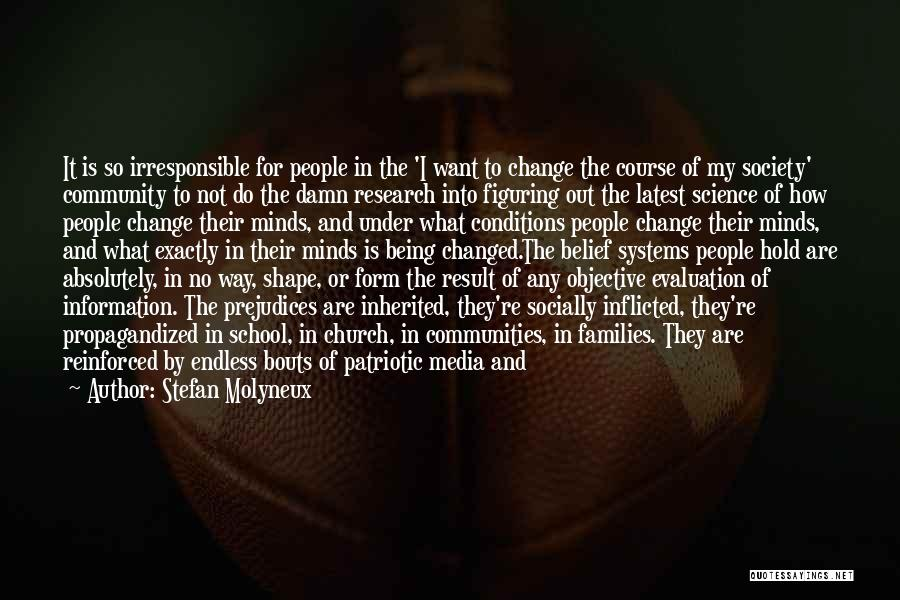 Change My Way Quotes By Stefan Molyneux