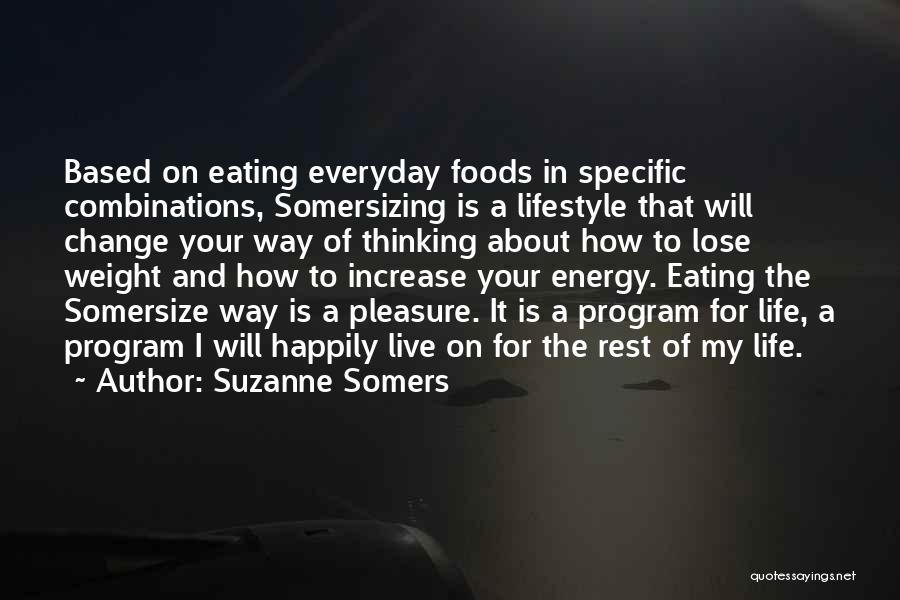 Change My Way Quotes By Suzanne Somers