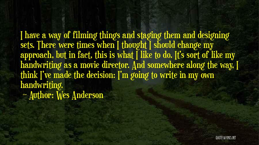 Change My Way Quotes By Wes Anderson