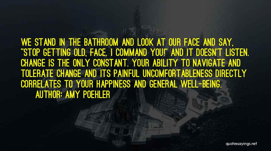 Change Of Command Quotes By Amy Poehler