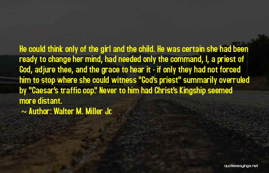 Change Of Command Quotes By Walter M. Miller Jr.