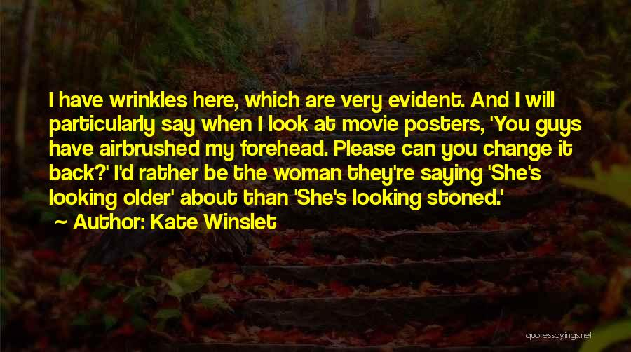 Change Posters Quotes By Kate Winslet