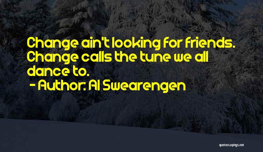 Change Tune Quotes By Al Swearengen