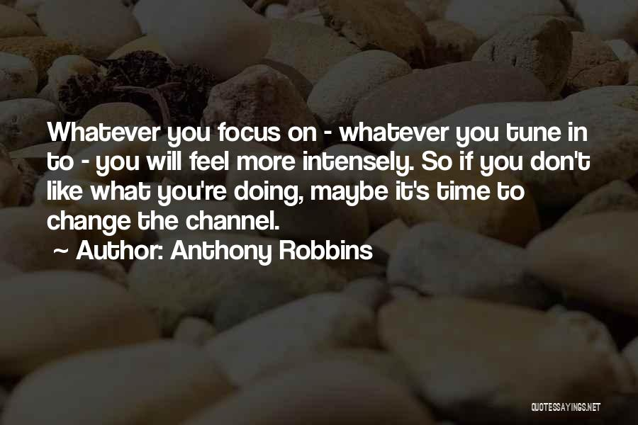 Change Tune Quotes By Anthony Robbins