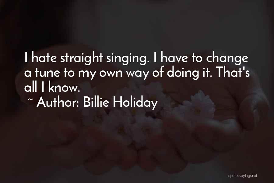 Change Tune Quotes By Billie Holiday