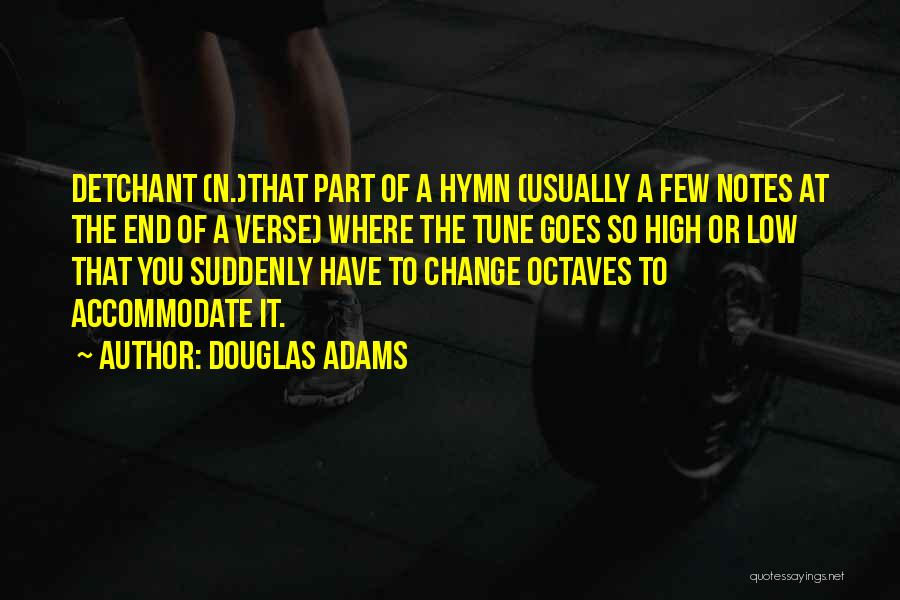 Change Tune Quotes By Douglas Adams