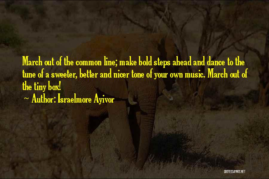 Change Tune Quotes By Israelmore Ayivor