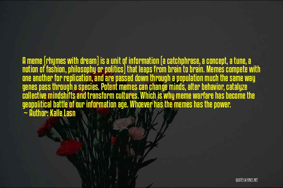 Change Tune Quotes By Kalle Lasn