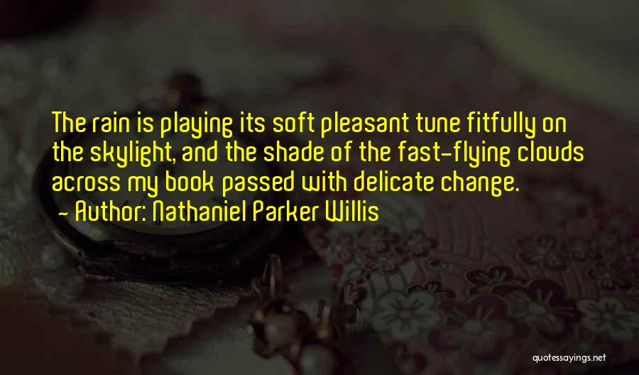 Change Tune Quotes By Nathaniel Parker Willis