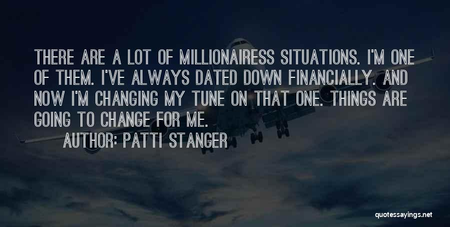 Change Tune Quotes By Patti Stanger