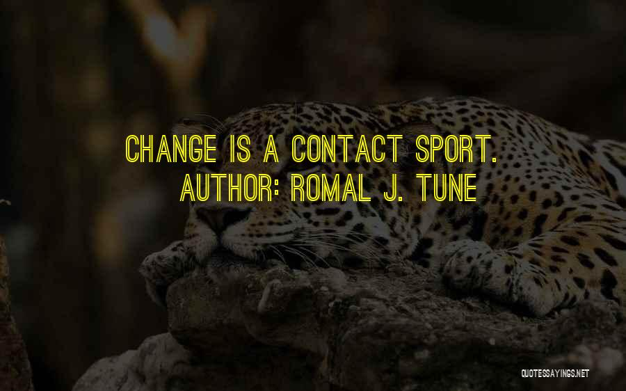 Change Tune Quotes By Romal J. Tune