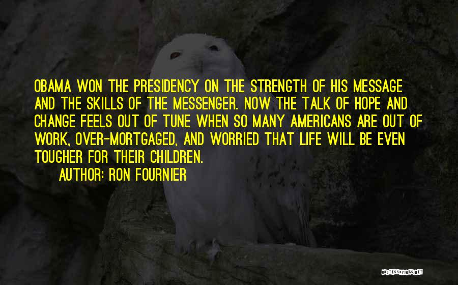 Change Tune Quotes By Ron Fournier