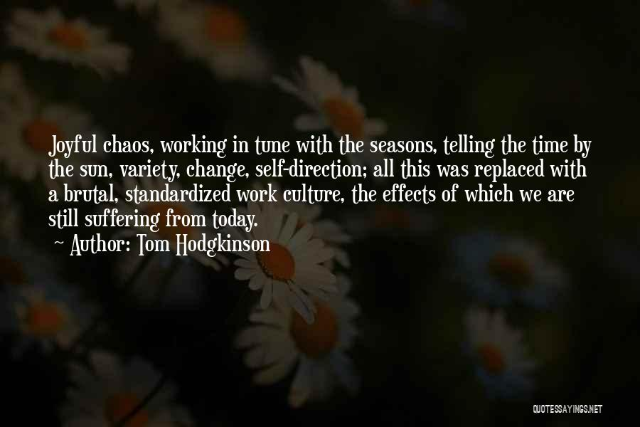 Change Tune Quotes By Tom Hodgkinson