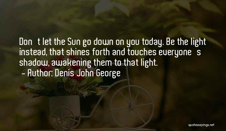 Change Your Mind Change Your Body Quotes By Denis John George